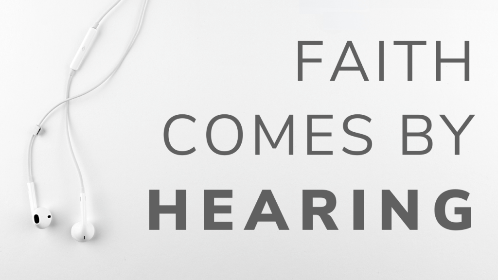 Faith Comes By Hearing Blog Post